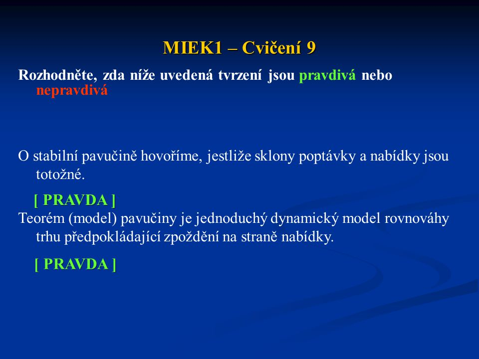 MIEK1 – Cvičení 9 [ PRAVDA ] [ PRAVDA ]